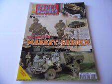 STEEL MASTERS HORS-SERIE ISSUE 6 - MARKET GARDEN  MILITARY/ WARGAMING MAGAZINE