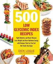 500 Low Glycemic Index Recipes : Fight Diabetes and Heart Disease, Lose...