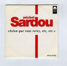 CD SINGLE PROMO (NEUF) MICHEL SARDOU SELON QUE VOUS SEREZ ETC ETC