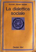 ANOUAR ABDEL-MALEK LA DIALETTICA SOCIALE DEDALO 1974