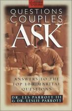 Questions Couples Ask : Answers to the Top 100 Marital Questions by Parrott
