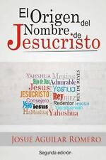 El Origen Del Nombre de Jesucristo by Josue Romero and Josue Aguilar (2012,...