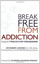 Break Free from Addiction by Lefever, Robert Paperback Book The Cheap Fast Free