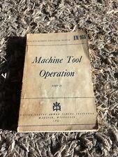 MACHINE TOOL OPERATION PART 2 WAR DEPT EDUCATIONAL MANUAL 1944, H. BURGHARDT