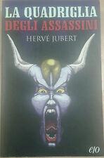 LA QUADRIGLIA DEGLI ASSASSINI - HERVé JUBERT - E/O - 2003 - M