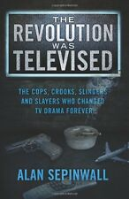 The Revolution Was Televised: The Cops, Crooks, Slingers and Slayers Who Changed