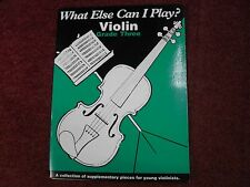 What Else Can I Play? Violin Grade 3 With Piano Accompaniment