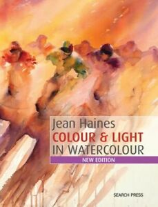 JEAN HAINES COLOUR AND LIGHT IN WATERCOLOUR MINT HAINES JEAN SEARCH PRESS LTD PA