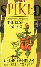 Spiked: Church, State Intrigue and the Rose Tattoo by Whelan, Gerard Hardback
