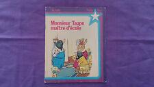 Ancien Livre Hachette « Monsieur Taupe Maitre D'Ecole» 1979 Bon Etat