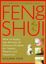 Feng Shui (Complete Illustrated Guide) by Lillian Too (Paperback, 1998)