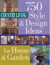 Country Living 750 Style & Design Ideas for Home & Garden-ExLibrary