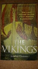 A Brief History of the Vikings: The Last Pagans or the First Modern...
