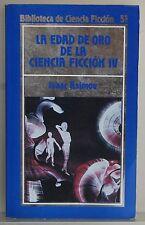 LA EDAD DE ORO DE LA CIENCIA FICCION  IV - BIBLIOTECA DE CIENCIA FICCION - 51