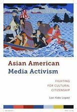 Asian American Media Activism: Fighting for Cultural Citizenship (Paperback or S