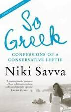 So Greek: Confessions of a Conservative Leftie by Niki Savva (Paperback, 2010)