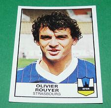 N°320 OLIVIER ROUYER STRASBOURG RPSM PANINI FOOTBALL 84 1983-1984