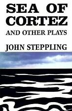SEA OF CORTEZ AND OTHER PLAYS - STEPPLING, JOHN - NEW PAPERBACK BOOK