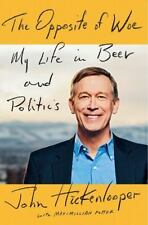 The Opposite of Woe: My Life in Beer and Politics, Potter, Maximillian, Hickenlo