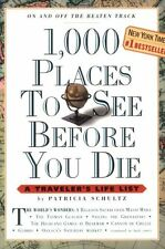 1,000 Places to See Before You Die: A Travelers Life List by Patricia Schultz