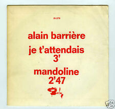 45 RPM SP JUKE BOX ALAIN BARRIERE JE T'ATTENDAIS /MANDOLINE
