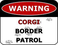"""Warning Corgi Border Patrol"" Laminated Dog Sign"