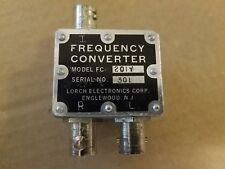 Lorch Electronics Model FC-201Y RF Frequency Converter Microwave Mixer BNC #301