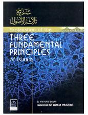 EXPLANATION OF THE THREE FUNDAMENTAL PRINCIPLES OF ISLAM BY SHAIKH AL UTHAYMEEN