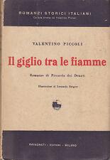 PICCOLI VALENTINO IL GIGLIO TRA LE FIAMME 1933 RAVAGNATI EDITORE 1933