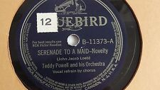 Teddy Powell– 78rpm single 10-inch – Bluebird #B-11373 Serenade To A Maid
