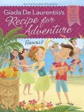 Recipe for Adventure Ser.: Hawaii! #6 by Giada De Laurentiis (2015, Paperback)