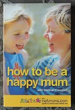 How To Be A Happy Mum Guide To Stress Free Family Life Paperback Book NEW