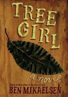 Tree Girl [ Mikaelsen, Ben ] Used - Good