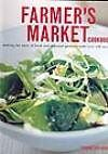 Farmers Market Cookbook (Making the most of fresh