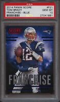 2014 Panini Score #F21 Tom Brady Franchise-Blue PSA 10 Gem Mint POP 1