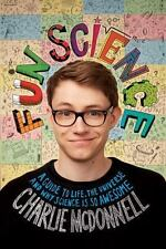 Fun Science : Hi, I'm a Science Fan Not a Scientist by Charlie McDonnell...