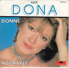 "45 T SP ALICE DONA ""DONNE"" & ""ADORABLE"""