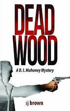 Dead Wood by S. J. Brown (Paperback, 2015)