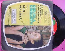 GIGLIOLA CINQUETTI non ho l´eta AUSTRIA 45 ITALIA 1964 unique p/sºEUROVISIONº