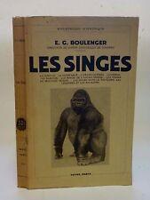 LES SINGES - E.C. BOULENGER - PAYOT - 1937 - PRIMATES, ZOOLOGIE