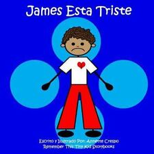 James Esta Triste by Remember This Tiny Kid Storybooks and Annette Crespo...