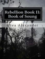Rebellion: Rebellion Book II: Book of Soung by Grea Alexander (2014,...