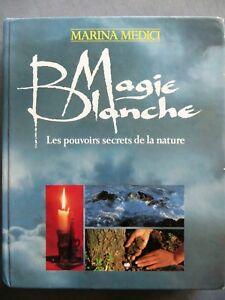 Magie blanche, Les pouvoirs secrets de la nature, Marina Medici, 1991