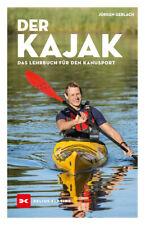 Der Kajak Lehrbuch für den Kanusport Boote Ausrüstung Sicherheit Ratgeber Buch