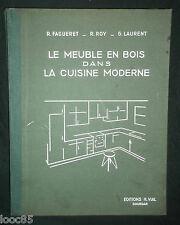 Le meuble en bois dans la cuisine moderne - 1955 - Fagueret Roy Laurent