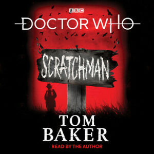 Doctor Who: Scratchman: 4th Doctor Novel [Audio] by Tom Baker