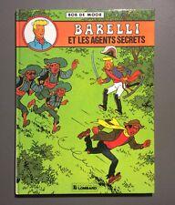 BOB DE MOOR. Barelli et les agents secrets. Lombard 1981. EO