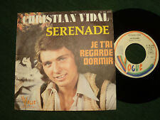 "CHRISTIAN VIDAL : Serenade / Je t'ai regardé dormir - 7"" 1974 VOGUE 45 VB 3058"