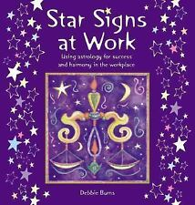 Star Signs at Work : Using Astrology for Success and Harmony in the Workplace...
