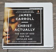 Christ Actually the Son of God for the Secular Age by James Carroll Audiobook CD